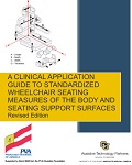 A Clinical Application Guide to Standardized Wheelchair Seating Measures of the Body and Seating Support Surfaces, Revised Edition
